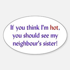 Neighbour's Hot Sister Oval Decal