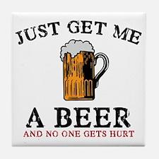 Just Get Me a Beer Tile Coaster