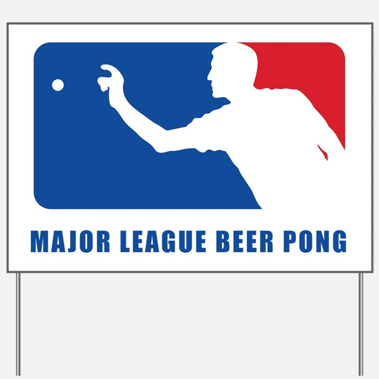 Major League Beer Pong 2 Yard Sign