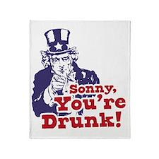 Sonny Youre Drunk Throw Blanket