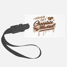 I Wanna Get Chocolate Wasted Luggage Tag