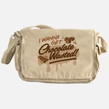 I Wanna Get Chocolate Wasted Messenger Bag