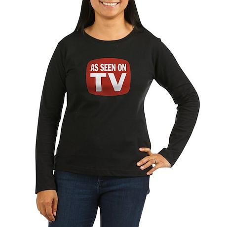 AS SEEN ON TV Women's Long Sleeve Dark T-Shirt