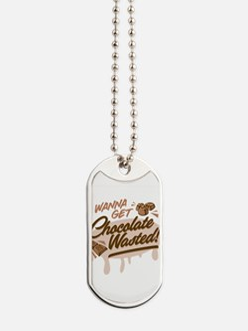 I Wanna Get Chocolate Wasted Dog Tags