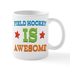 Field Hockey Is Awesome Mug