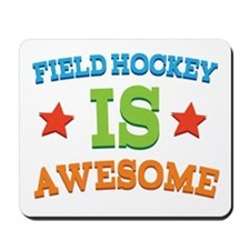 Field Hockey Is Awesome Mousepad