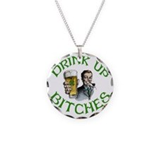 DrinkUp Bitches Necklace