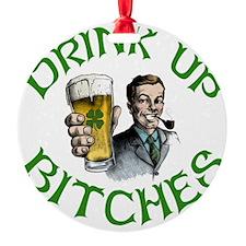DrinkUp Bitches Ornament