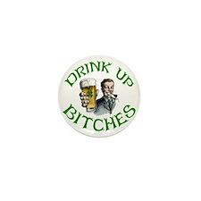 DrinkUp Bitches Mini Button