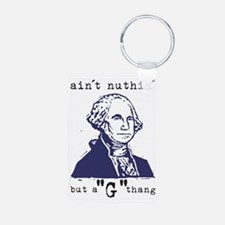 Nuthin But a G Thang Keychains