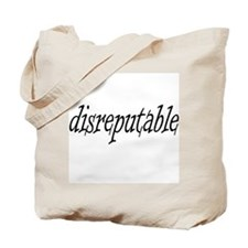 Disreputable Tote Bag