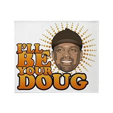 ill-be-your-doug-wht Throw Blanket