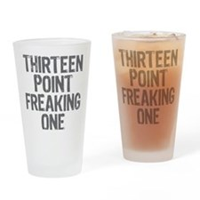 thirteen point freaking one gray Drinking Glass