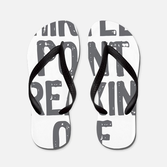 thirteen point freaking one gray Flip Flops