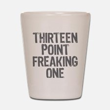 thirteen point freaking one gray Shot Glass