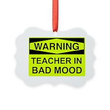 TeacherInBadMood2_B Ornament
