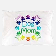 """Dog Mom"" Pillow Case"