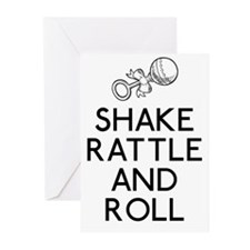 Shake Rattle And Roll Greeting Cards