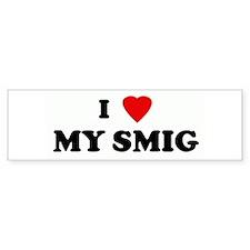 I Love MY SMIG Bumper Bumper Sticker