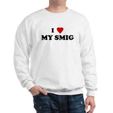 I Love MY SMIG Sweatshirt