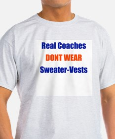Real Coaches Dont Wear Sweate Ash Grey T-Shirt