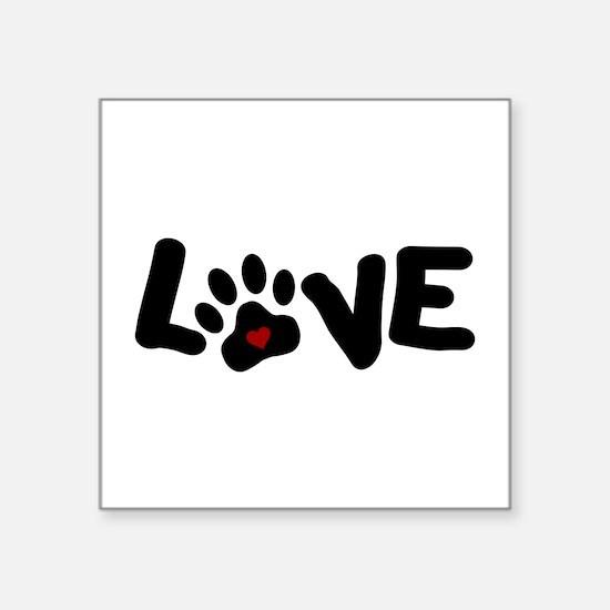 """Love (Pets) Square Sticker 3"""" x 3"""""""