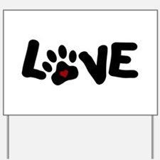 Love (Pets) Yard Sign