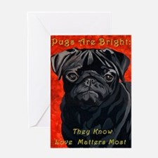 Pugs Are Bright Greeting Card