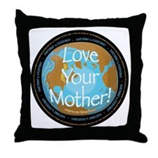 Love Your Mother Earth Day  Throw Pillow