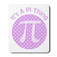 Its A Pi Thing Mousepad
