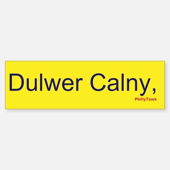 Dulwer Calny, PA Bumper Bumper Bumper Sticker