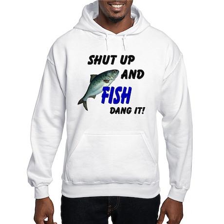 Shut up and fish hooded sweatshirt shut up and fish for Shut up and fish