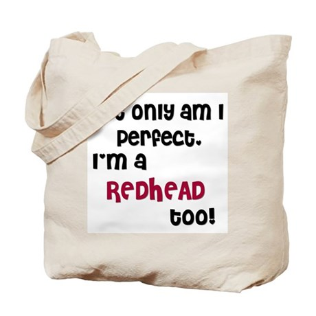 Not only am I Redhead... Tote Bag