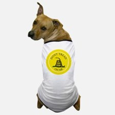 btn-dont-tread-on-me Dog T-Shirt