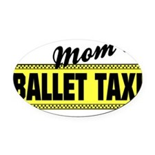 Moms ballet Taxi tee Oval Car Magnet