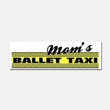 Moms Ballet Taxi bumper sticker Car Magnet 10 x 3