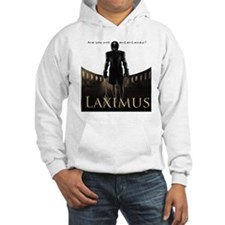 Laximus - Are you not entertaine Hoodie