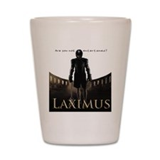 Laximus - Are you not entertained? Shot Glass