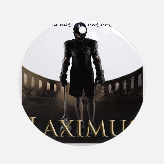 Laximus - Are you not entertained? Round Ornament