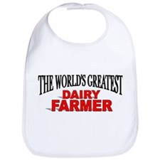 """The World's Greatest Dairy Farmer"" Bib"
