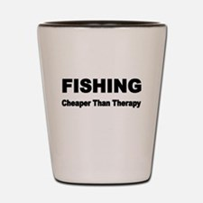 FISHING. Cheaper than Fishing. Shot Glass