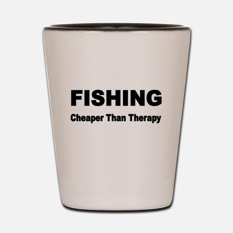 FISHING. Cheaper than Fishing. Shot Glass