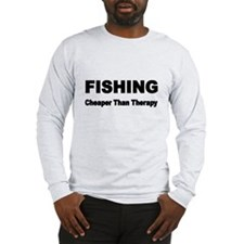 FISHING. Cheaper Than Fishing. Long Sleeve T-Shirt