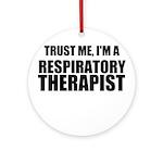 Trust Me, Im A Respiratory Therapist Ornament (Rou