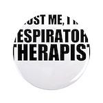 Trust Me, Im A Respiratory Therapist 3.5