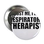 Trust Me, Im A Respiratory Therapist 2.25