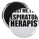 Trust Me, Im A Respiratory Therapist Magnets