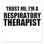 Trust Me, Im A Respiratory Therapist Square Car Ma
