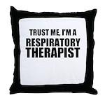 Trust Me, Im A Respiratory Therapist Throw Pillow