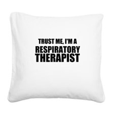 Trust Me, Im A Respiratory Therapist Square Canvas